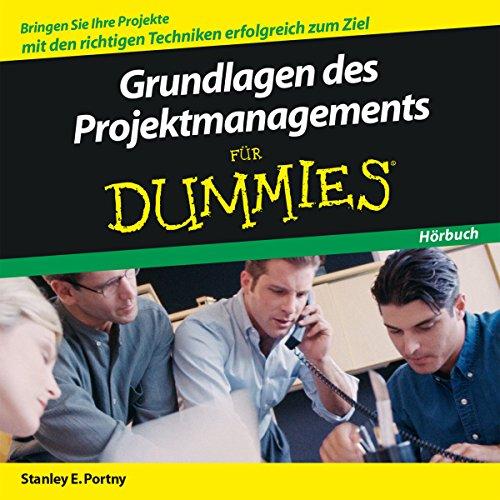 Grundlagen des Projektmanagement für Dummies