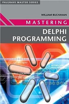 Mastering Delphi Programming (Palgrave Master Series) by [Buchanan, William]