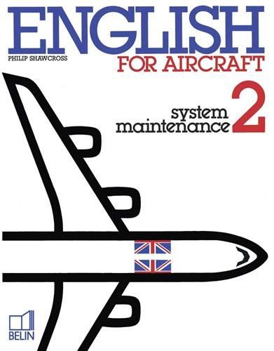 English for Aircraft. System, Maintenance : livre de l'élève avec exercices corrigés, tome 2 par P. Showcross