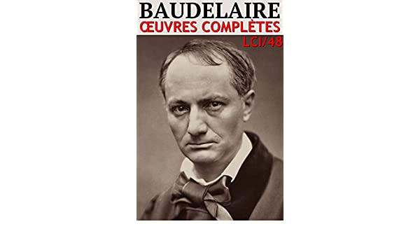 charles baudelaire oeuvres completes et annexes annotees et illustrees arvensa editions french edition