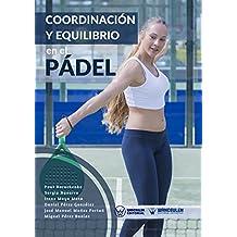 Coordinación y equilibrio en el Pádel (Spanish Edition)