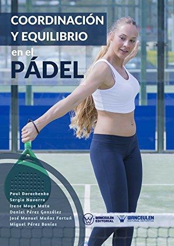 Coordinación y equilibrio en el Pádel por Paul Dorochenko