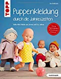 Puppenkleidung durch die Jahreszeiten (kreativ.kompakt.): Mini-Mode aus Jersey und Co. nähen. Für Puppen der Größen 30…