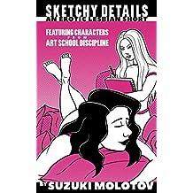 Sketchy Details An Erotic Lesbian Short Art School Discipline Book 3 English
