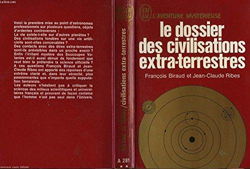 Le dossier des civilisations extra-terrestres par Ribes Jean-claude Biraud François