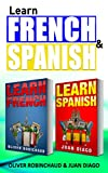 Learn French, Learn Spanish: 2 Books in 1!  A Fast and Easy Guide for Beginners to Learn Conversational French &  A Fast and Easy Guide for Beginners to ... (learning language, foreign language,)