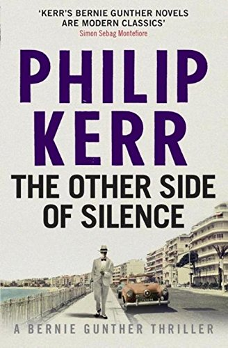 The Other Side of Silence: Bernie Gunther Thriller 11