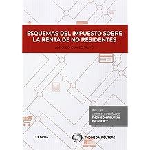 Esquemas del Impuesto sobre la Renta de no Residentes (Papel + e-book) (Monografía)