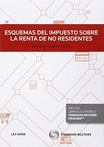 Esquemas Del Impuesto Sobre La Renta De No Residentes (Monografía) por Antonio Cubero Truyo