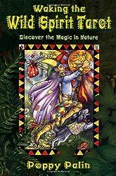 Waking the Wild Spirit Tarot: Discover the Magic in Nature