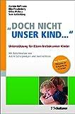 """""""Doch nicht unser Kind ..."""": Unterstützung für Eltern krebskranker Kinder - Mit Geleitworten von Astrid Scharpantgen und Gerlind Bode - Zum Download: Hörspiele zur Entspannung für Kinder"""