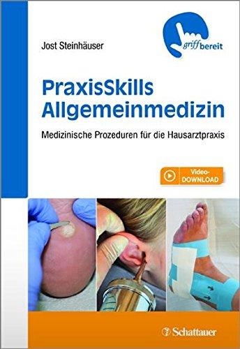 PraxisSkills Allgemeinmedizin: Medizinische Prozeduren für die Hausarztpraxis - griffbereit