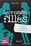 Le roman des filles : Amour, avalanches et trahisons ! by Nathalie Somers (2010-09-24)