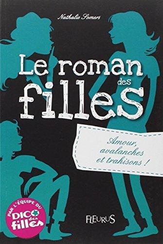 Le roman des filles : Amour, avalanches et trahisons ! by Nathalie Somers (2010-09-24) par Nathalie Somers