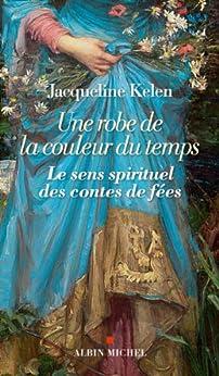 Une robe de la couleur du temps par [Kelen, Jacqueline]