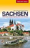 Reiseführer Sachsen: Mit Dresden, Leipzig, Erzgebirge und Sächsischer Schweiz (Trescher-Reihe Reisen)