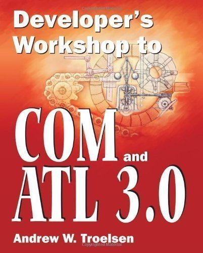 Developer's Workshop to COM and ATL 3.0 by Troelsen, Andrew W. published by Wordware Publishing Inc. (2000)