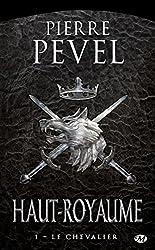 Le Chevalier: Haut-Royaume, T1