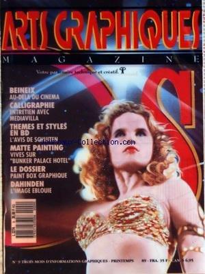 ARTS GRAPHIQUES MAGAZINE [No 9] du 01/04/1989 - BEINEX - AU-DELA DU CINEMA - CALLIGRAPHIE - MEDIAVILLA - THEMES ET STYLES EN BD - AVIS DE SCHUITEN - MATTE PAINTING - VIVES SUR BUNKER PALACE HOTEL - PAINT BOX GRAPHIQUE - DAHINDEN - L'IMAGE EBLOUIE par Collectif
