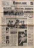 Telecharger Livres FRANCE SOIR du 25 07 1961 RIXES ENTRE PARAS ET NORD AFRICAINS A METZ TANDIS QUE M H SE REND A TUNIS APPELE PAR BOURGUIBA BIZERTE SITUATION TOUJOURS EXPLOSIVE LE GOUVERNEUR TUNISIEN ET L AMIRAL AMMAN DE GAULLE REUNIT LE COMITE DE DEFENSE A L ELYSEE VACANCES DANS LA FAMILLE DE MUSSOLINI POUR MARIA LA SOEUR DE SOPHIA LOREN QUI VA EPOUSER LE FILS CADET DU DUCE DON JUAN ET SOPHIE DE GRECE SI SALAH EX CHEF F L N DE L ALGEROIS TUE LE LIGNE BEZIERS NARBONNE CO (PDF,EPUB,MOBI) gratuits en Francaise
