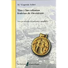 Tiro y las colonias fenicias de occidente (Arqueologia (bellaterra))