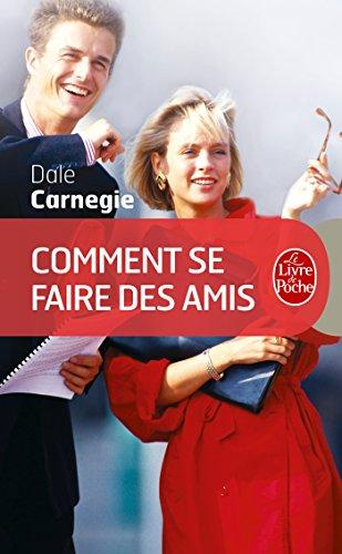Comment se faire des amis (Psychologie et Développement personnel t. 508) par Dale Carnegie