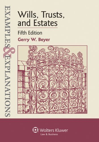 Examples & Explanations: Wills, Trusts, and Estates, Fifth Edition by Gerry W. Beyer (2012) Paperback