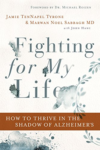 Fighting for My Life: How to Thrive in the Shadow of Alzheimer's (English Edition)