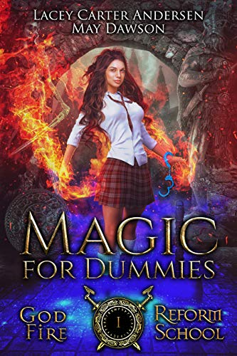 Magic For Dummies: A Paranormal Reverse Harem Romance (God Fire Reform School Book 1) (English Edition)