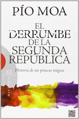 El derrumbe de la segunda república. Historia de un proceso trágico (Ensayo)