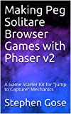 Making Peg Solitare Browser Games with Phaser v2: A Game Starter Kit for