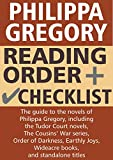 Philippa Gregory Reading Order and Checklist: The guide to the novels of Philippa Gregory, including Tudor Court series, Cousins' War, Order of Darkness, Earthly Joys, Wideacre, and standalone titles