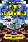 L'Évadé de l'Overworld: Minecraft - Aventure dans l'Overworld, T1 par DAVIDSON