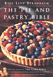 The Pie and Pastry Bible by Rose Levy Beranbaum (1998-11-11)