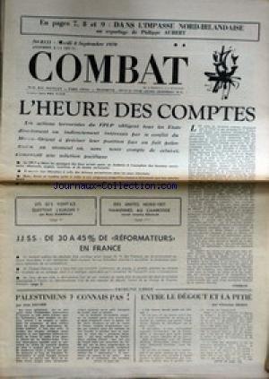 COMBAT [No 8131] du 08/09/1970 - DANS L'IMPASSE NORD-IRLANDAISE PR PH. AUBERT - L'HEURE DES COMPTES - DES UNITES NORD-VIETNAMIENNES AU CAMBODGE - PALESTINIENS - CONNAIS-PAS PAR SAVARD - CH. DEDET.