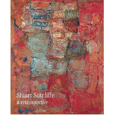 [(Stuart Sutcliffe: A Retrospective)] [ Edited by Matthew H. Clough, Edited by Colin Fallows ] [March, 2009]