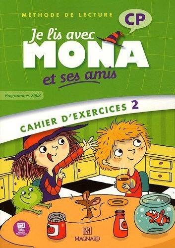 Je lis avec Mona et ses amis CP : Cahier d'exercices 2, programmes 2008 de Michèle Charbonnier (29 mai 2012) Broché