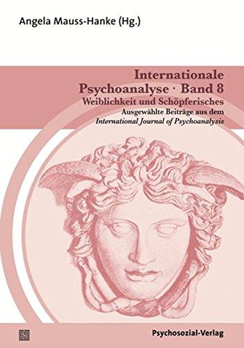 Internationale Psychoanalyse Band 8: Weiblichkeit und Schöpferisches: Ausgewählte Beiträge aus dem International Journal of Psychoanalysis