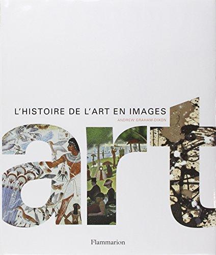 Art : L'histoire de l'art en images par Andrew Graham-Dixon