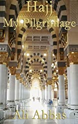 Hajj - My Pilgrimage