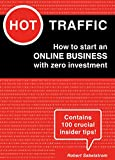 HOT TRAFFIC: How to start an ONLINE BUSINESS with zero investment