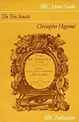 The Trio Sonata (Music Guides) by Christopher Hogwood (1979-07-26)