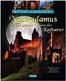 Nostradamus und das geheime Wissen der Katharer - Propheten, Ketzer und Heilige in Südfrankreich: Ein hochwertiger Fotoband mit über 140 Bildern auf 128 Seiten - STÜRTZ Verlag (Mythen & Legenden)