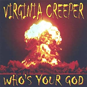 Virginia Creeper - Who's Your God
