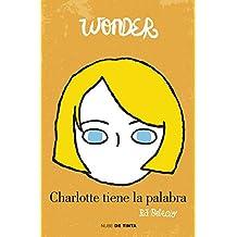 Wonder. Charlotte Tiene La Palabra (NUBE DE TINTA)