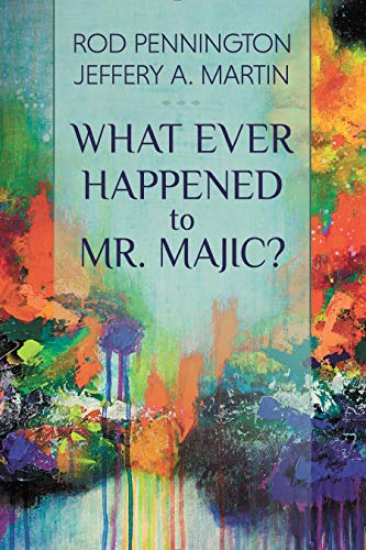 What Ever Happened to Mr. MAJIC? (English Edition)