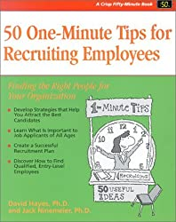 Crisp: 50 One-Minute Tips for Recruiting Employees: Finding the Right People for Your Organization (Crisp Fifty-Minute Series) by David K. Hayes (2001-08-02)