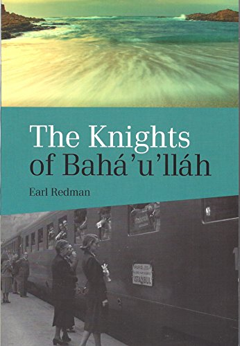 The Knights Of Bahá'u'lláh por Earl Redman