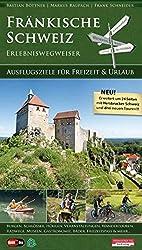 Fränkische Schweiz - Erlebniswegweiser: Ausflugsziele für Freizeit & Urlaub