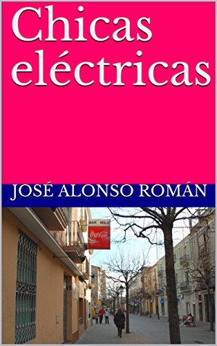 Chicas eléctricas (Spanish Edition)
